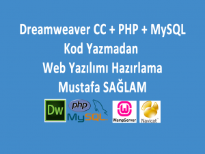 Dreamweaver CC + PHP + MySQL Kod Yazmadan Web Yazılımı Hazırlama